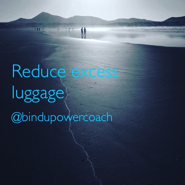 Reduce excess luggage. Act without fear.